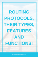 Routing protocols, their types, features and functions