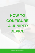 Juniper: Configuration Management